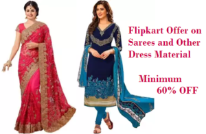 99d72b9ae56 Flipkart Offer on Sarees and Dress Material- Minimum 60% OFF